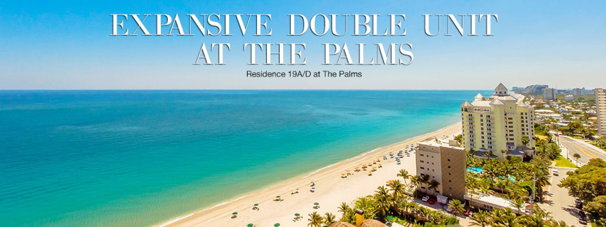 The Palms 19A/D Widescreen Image